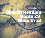 Guide to Charlottesville's Route 29 Wine Trail