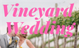 Top Virginia Wineries for a Vineyard Wedding.