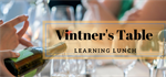 Vintner's Table Learning Lunch